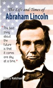 The Life and Times of Abraham Lincoln (English) (Hardcover): Book by Henry Ketcham