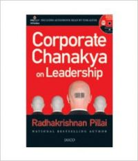 Corporate Chanakya on Leadership (With CD) (English) (Paperback): Book by Radhakrishnan Pillai