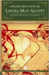 Selected Short Stories by Louisa May Alcott (English) (Paperback): Book by Louisa May Alcott