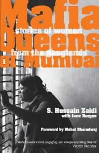 Mafia Queens Of Mumbai: Stories of Women From The Ganglands (English) (Paperback): Book by Hussain S. Zaidi