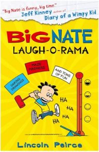 Big Nate: Laugh-O-Rama: Book by Lincoln Peirce