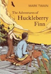 The Adventures of Huckleberry Finn: Book by Mark Twain