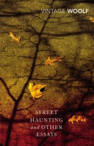 Street Haunting and Other Essays?: Book by Virginia Woolf