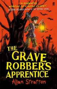 The Grave Robber's Apprentice: Book by Allan Stratton