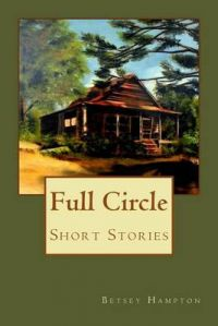 Full Circle: Short Stories: Book by Betsey Barber Hampton