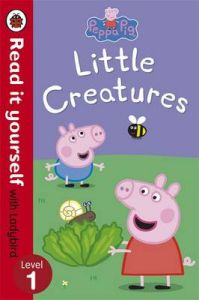 Peppa Pig: Little Creatures - Read it yourself with Ladybird: Level 1 : Little Creatures (Level - 1) (English): Book by NA