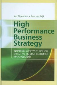 High Performance Business Strategy: Inspiring Success Through Effective Human Resource Management (English) 01 Edition