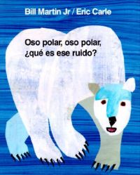 Oso Polar, Oso Polar, Que Es Ese Ruido?: Book by Bill Martin, Jr.