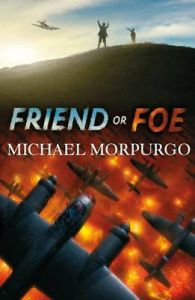 Friend or Foe: Book by Michael Morpurgo
