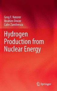 Hydrogen Production from Nuclear Energy: Book by Greg F. Naterer