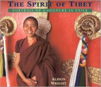 The Spirit of Tibet: Portrait of a Culture in Exile (English) (Paperback): Book by Alison Wright (Reader in Italian Late Medieval and Renaissance art, Department of History of Art, University College London)