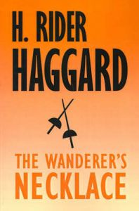 The Wanderer's Necklace: Book by H. Rider Haggard