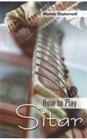How To Play Sitar English(PB): Book by Mamta Chaturvedi