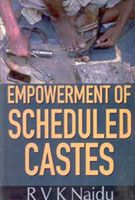 Empowerment of Scheduled Castes: Book by R.V.K. Naidu