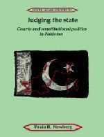 Judging the State: Courts and Constitutional Politics in Pakistan