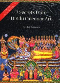 7 Secrets From Hindu Calendar Art (English) (Paperback): Book by Devdutt Pattanaik