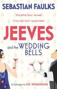 Jeeves and the Wedding Bells: Book by Sebastian Faulks