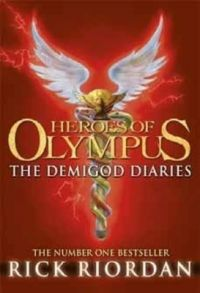 The Demigod Diaries (Heroes of Olympus) (Hardcover): Book by Rick Riordan