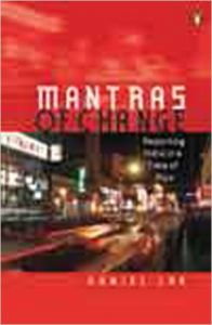Mantras of Change : Reporting India in a Time of Flux  : Book by Daniel Lak