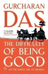 Difficulty of Being Good; The (English) (Paperback): Book by Gurcharan Das