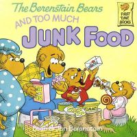 The Berenstain Bears and Too Much Junk Food: Book by Jan Berenstain