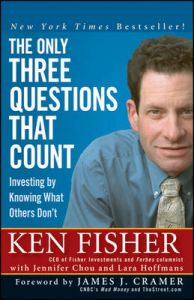 The Only Three Questions That Count: Investing by Knowing What Others Don't: Book by Kenneth L. Fisher
