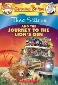 Thea Stilton and the Journey to the Lion's Den: Book by Thea Stilton