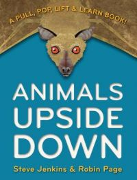Animals Upside Down: A Pull, Pop, Lift & Learn Book!: Book by Steve Jenkins
