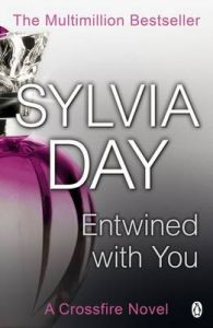 Entwined with You: Crossfire Novel: Book by Sylvia Day