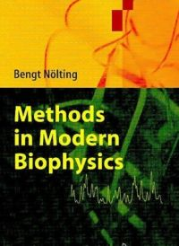 Methods in Modern Biophysics Methods in Modern Biophysics  1st Edition (Soft Cover): Book by Bengt Nlting