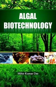 Algal Biotechnology: Book by Mihir Kumar Das
