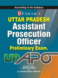 Uttar Pradesh Assistant Prosecution Officer (Pre.) Exam.: Book by Dr.M.B.Lal, Abhinav Mishra & Dr. Shatrughan Tripathi