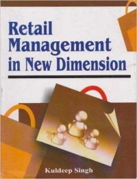 Retail management in new dimension (English) (Paperback): Book by Kuldeep Singh
