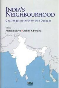 India's Neighbourhood: Challenges in the Next Two Decades: Book by Rumel Dahiya