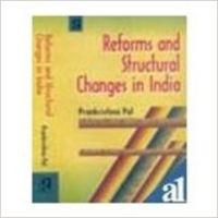 Reforms and Structural Changes in India @ (English) 01 Edition (Hardcover): Book by Prankrishna Pal