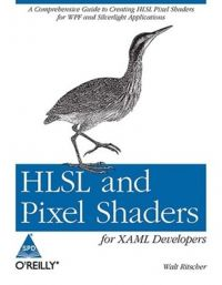 HLSL and Pixel Shaders for XAML Developers (English): Book by Walt Ritscher