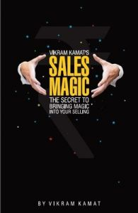 Vikram Kamats Sales Magic : The Secret to Bringing Magic into Your Selling (English) (Paperback): Book by Vikram Kamat