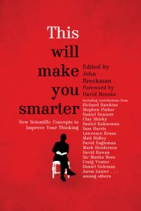This Will Make You Smarter: Book by John Brockman