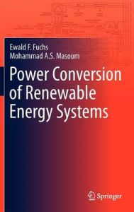 Power Conversion of Renewable Energy Systems: Book by Mohammad A. S. Masoum