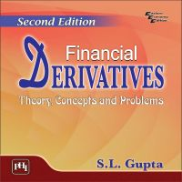 FINANCIAL DERIVATIVES : Theory, Concepts and Problems: Book by Gupta S. L.