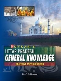 Uttar Pradesh General Knowledge: Book by Dr. C. L. Khanna