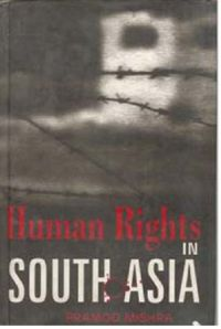 Human Rights In South Asia: Book by Pramod Kumar Mishra