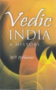 Vedic India A History: Book by M.P. Ajithkumar