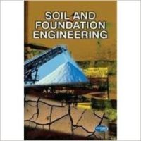 Soil And Foundation Engineering (English) 1st Edition (Paperback): Book by A. K. Upadhyay