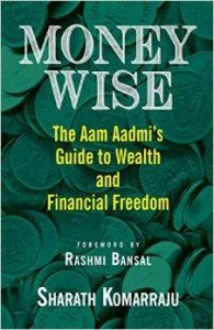Money Wise; Aam Aadmi's Guide to Wealth and Financial Freedom: Book by Sharath Komarraju
