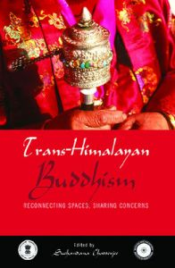 Trans-Himalayan Buddhism: Reconnecting Spaces, Sharing Concerns (English) (Hardcover): Book by Suchandana Chatterjee