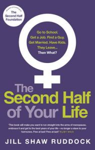 The Second Half of Your Life: Book by Jill Shaw Ruddock