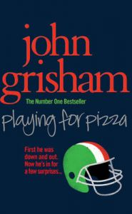 Playing for Pizza: Book by John Grisham