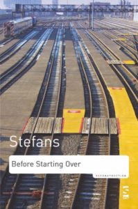 Before Starting Over: Selected Writings and Interviews 1994-2005: Book by Brian Stefans