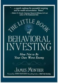 The Little Book of Behavioral Investing : How not to be your own worst enemy (English) 1 Edition (Paperback): Book by James Montier